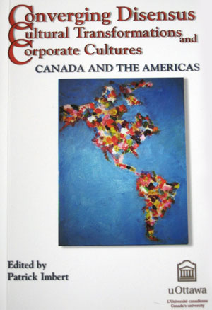 Converging Disensus, Cultural Transformations, and Corporate Cultures: Canada and the Americas