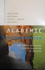 Academic Transformation: The Forces Reshaping Higher Education in Canada