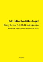 Driving the Fake Out of Public Administration : Detoxing HR in the Canadian Federal Public Sector